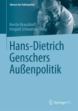 Hans-Dietrich Genschers Außenpolitik von Brauckhoff,  Kerstin, Schwaetzer,  Irmgard