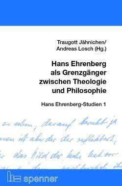 Hans Ehrenberg als Grenzgänger zwischen Philosophie und Theologie von Jähnichen,  Traugott, Lösch,  Andreas