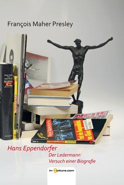 Hans Eppendorfer. Der Ledermann. von Presley,  François Maher