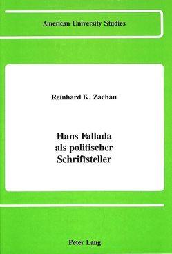 Hans Fallada als politischer Schriftsteller von Zachau,  Reinhard K.