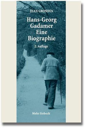 Hans-Georg Gadamer – Eine Biographie von Grondin,  Jean