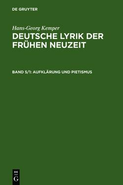 Deutsche Lyrik der frühen Neuzeit / Aufklärung und Pietismus von Kemper,  Hans-Georg