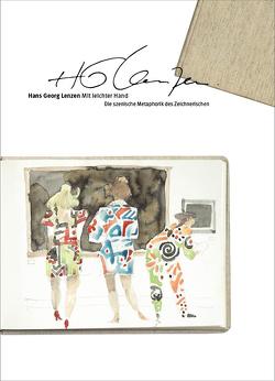 Hans Georg Lenzen. Mit leichter Hand von Fuder,  Dieter, Lenzen,  Hans Georg, Schliephack,  Mone, Sonnen,  Irmgard
