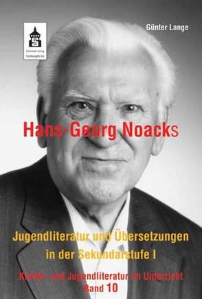 Hans-Georg Noacks Jugendliteratur und ÜberSetzungen in der Sekundarstufe I von Lange,  Günter
