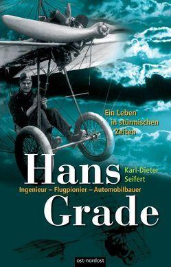 Hans Grade. Ein Leben in stürmischen Zeiten von Seifert,  Karl D