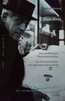 Hans Haug Der Straßburger Museumsdirektor von Roland,  Berthold