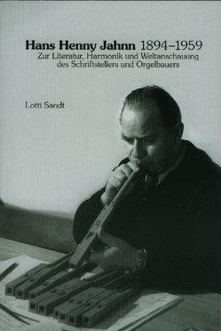 Hans Henny Jahnn 1894-1959 von Sandt,  Lotti