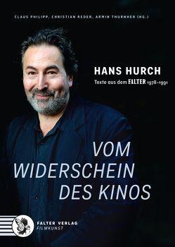 Hans Hurch – Vom Widerschein des Kinos von Philipp,  Claus, Reder,  Christian, Thurnher,  Armin