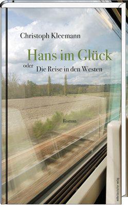 Hans im Glück oder Die Reise in den Westen von Kleemann,  Christoph