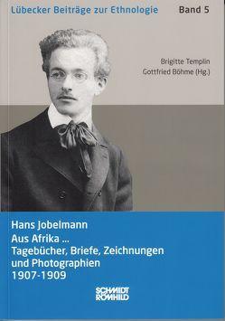 Hans Jobelmann: Aus Afrika … von Böhme,  Gottfried, Templin,  Brigitte