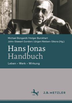 Hans Jonas-Handbuch von Bongardt,  Michael, Burckhart,  Holger, Gordon,  John-Stewart, Nielsen-Sikora,  Jürgen