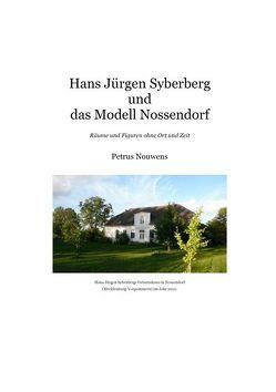 Hans Jürgen Syberberg und das Modell Nossendorf von Nouwens,  Petrus H.