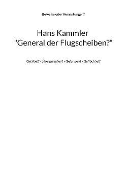 """Hans Kammler """"General der Flugscheiben?"""" von Mühlhäuser,  Alfred H"""