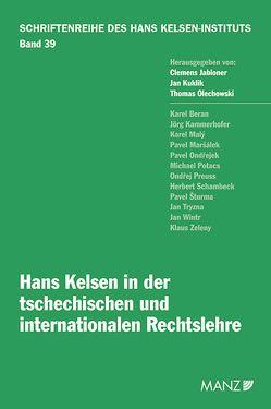 Hans Kelsen in der tschechischen und internationalen Rechtslehre von Jabloner,  Clemens, Kuklik,  Jan, Olechowski,  Thomas