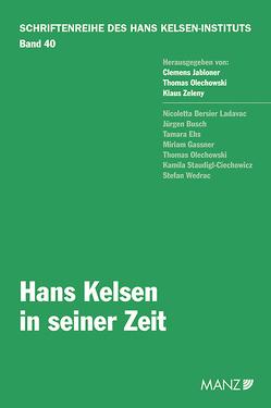 Hans Kelsen in seiner Zeit von Jabloner,  Clemens, Olechowski,  Thomas, Zeleny,  Klaus