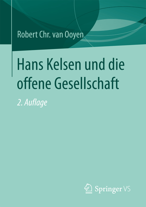 Hans Kelsen und die offene Gesellschaft von van Ooyen,  Robert Chr.