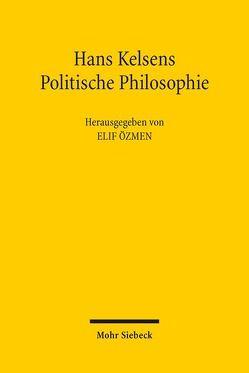Hans Kelsens Politische Philosophie von Özmen,  Elif
