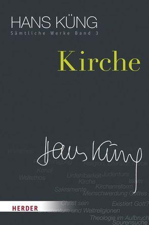 Hans Küng – Sämtliche Werke / Kirche von Küng,  Hans