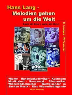 Hans Lang – Melodien gehen um die Welt von Leutgeb,  Rupert, Tauscher,  Wolfgang