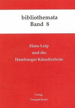 Hans Leip und die Hamburger Künstlerfeste von Kühn,  H, Mahn,  M, Marbach,  J, Weigel,  H, Weiss,  Christina, Wischermann,  E M
