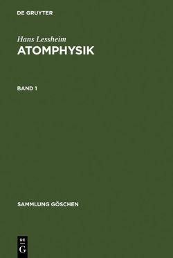 Hans Lessheim: Atomphysik / Hans Lessheim: Atomphysik. Band 1 von Lessheim,  Hans