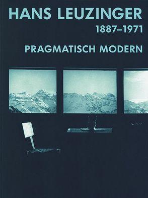 Hans Leuzinger (1887–1971) von Bucher,  Annemarie, Kübler,  Christof, Marti,  Kaspar, Schindler,  Annette, Vogt,  Adolf M.