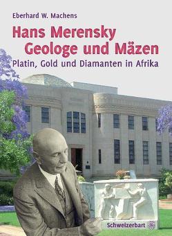 Hans Merensky – Geologe und Mäzen von Machens,  Eberhard W.