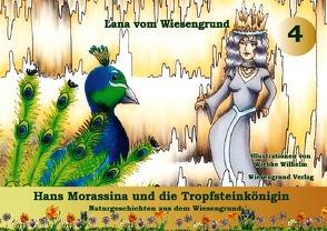 Hans Morassina und die Tropfsteinkönigin von vom Wiesengrund,  Lana, Wilhelm,  Wiebke