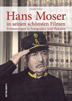 Hans Moser in seinen schönsten Filmen von Willert,  Danielle
