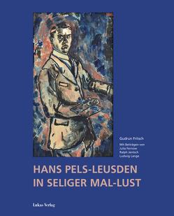 Hans Pels-Leusden – In seliger Mal-Lust von Fritsch,  Gudrun
