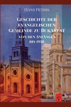 Hans Petris Geschichte der evangelischen Gemeinde zu Bukarest