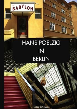 Hans  Poelzig in Berlin von Eichhorn,  Ulrike