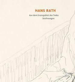 Hans Rath – Zeichnungen von Rath,  Hans, Röschmann,  Dietrich, Stadler,  Arnold