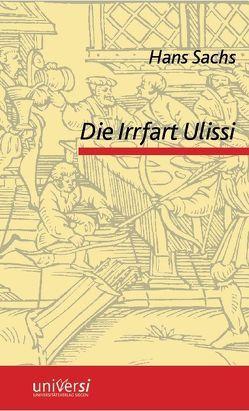 Hans Sachs: Die Irrfart Ulissi mit den Werbern und seiner Gemahel Penelope von Busch,  Nathanael, Velten,  Hans Rudolf