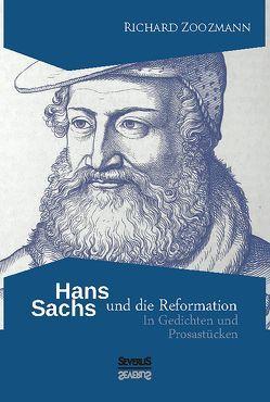 Hans Sachs und die Reformation von Zoozmann,  Richard