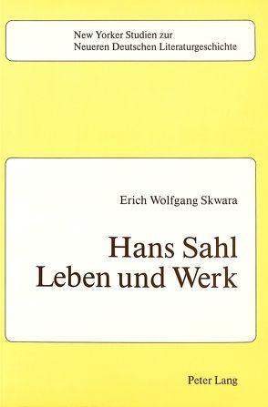Hans Sahl: Leben und Werk von Skwara,  Erich Wolfgang