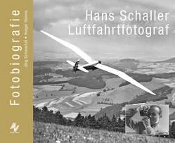 Hans Schaller Luftfahrtfotograf von Schmalfuß,  Jörg, Steinle,  Holger