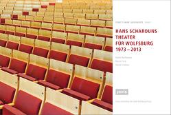 HANS SCHAROUNS THEATER FÜR WOLFSBURG 1973 – 2013