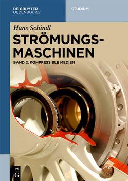 Hans Schindl; Hans-Jörg Payer: Strömungsmaschinen / Kompressible Medien von Payer,  Hans-Jörg, Schindl,  Hans
