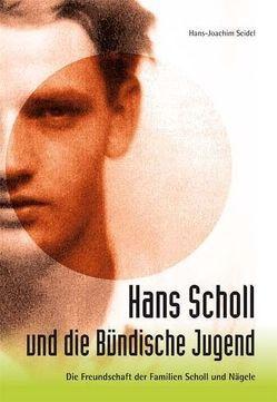 Hans Scholl und die Bündische Jugend von Seidel,  Hans-Joachim