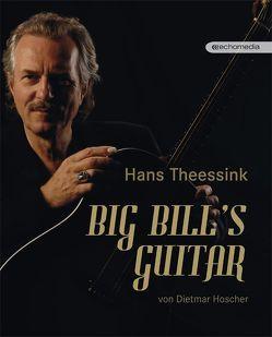 Hans Theessink – Big Bill's Guitar von Danzer,  Georg, Hoscher,  Dietmar, Köhlmeier,  Michael