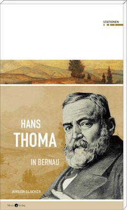 Hans Thoma in Bernau von Glocker,  Jürgen