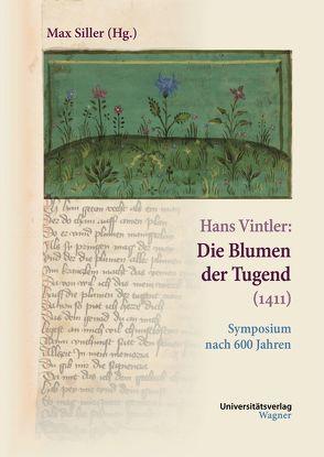 Hans Vintler: Die Blumen der Tugend (1411) von Siller,  Max