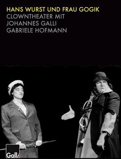 Hans Wunst und Frau Gogik von Galli,  Johannes, Hofmann,  Gabriele