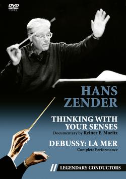 Hans Zender – Thinking with Your Senses (Legendary Conductors) von Debussy,  Claude, Moritz,  Reiner E, Zender,  Hans
