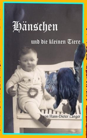 Hänschen und die kleinen Tiere von Langer,  Hans-Dieter