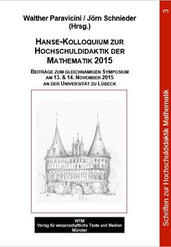 Hanse-Kolloquium zur Hochschuldidaktik der Mathematik 2015 von Paravicini,  Walther, Schnieder,  Jörn