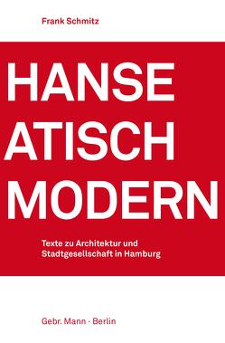 Hanseatisch modern von Schmitz,  Frank, Schwarz,  Ullrich