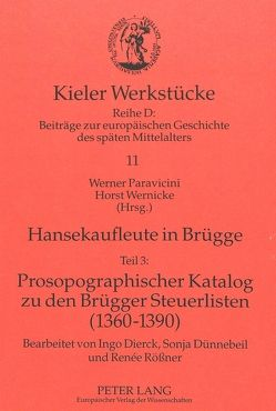 Hansekaufleute in Brügge von Paravicini,  Werner, Wernicke,  Horst
