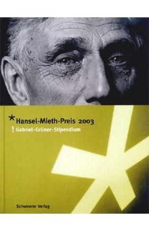 Hansel-Mieth-Preis 2003 von Lakotha,  Beate, Schels,  Walter